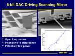 6 bit dac driving scanning mirror