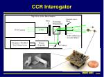 ccr interogator