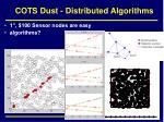 cots dust distributed algorithms