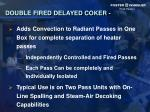 double fired delayed coker30
