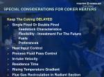 special considerations for coker heaters