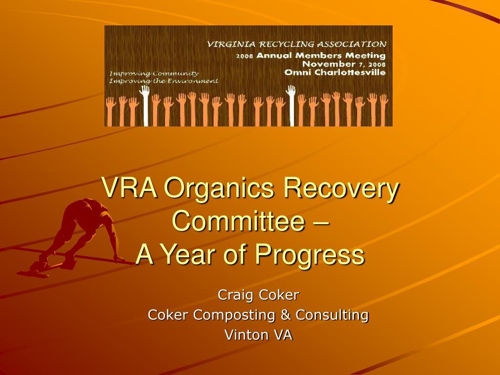 vra organics recovery committee a year of progress l.