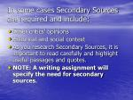 in some cases secondary sources are required and include