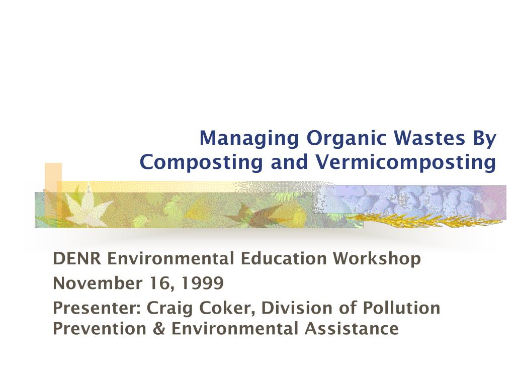 managing organic wastes by composting and vermicomposting l.