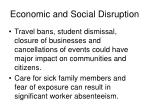 economic and social disruption