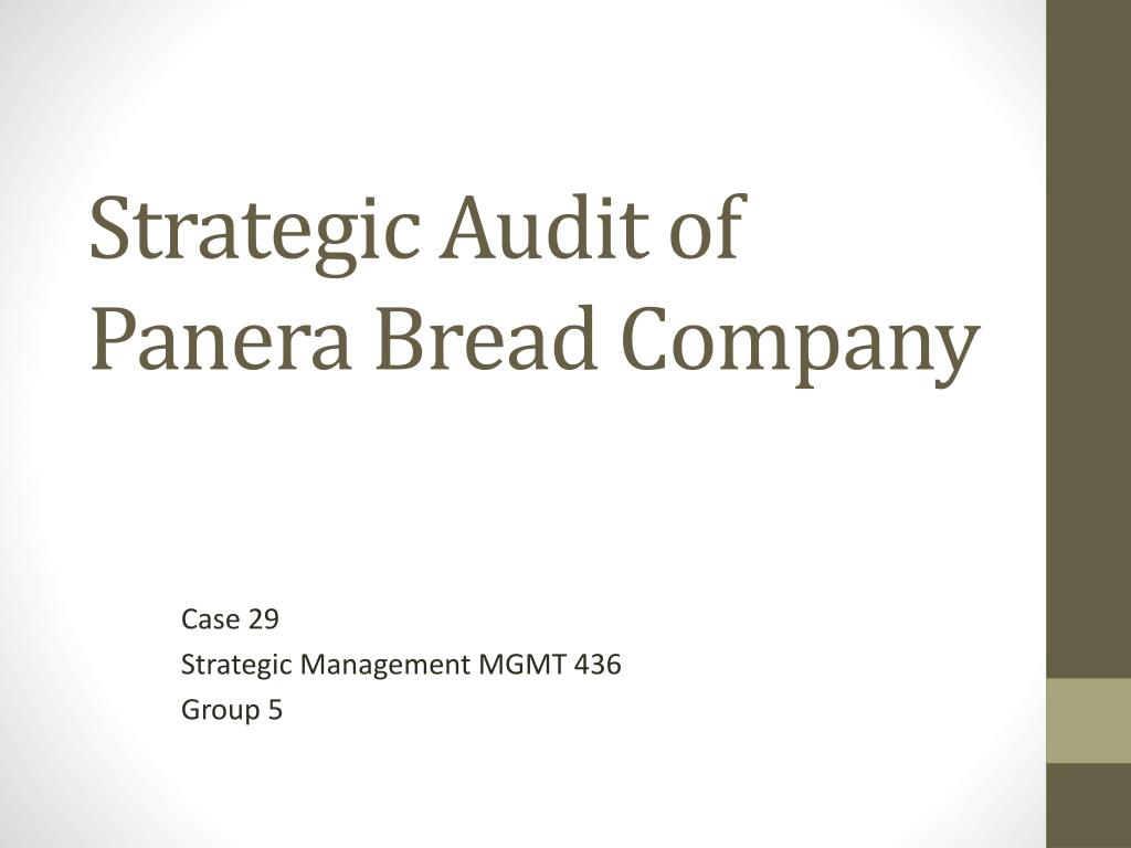 panera bread strategic audit ppt Panera bread company is a national bakery-cafe with 1,504 locations across the us and canada this case study provides information regarding the past performance, current analysis.