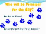 who will be principal for the day