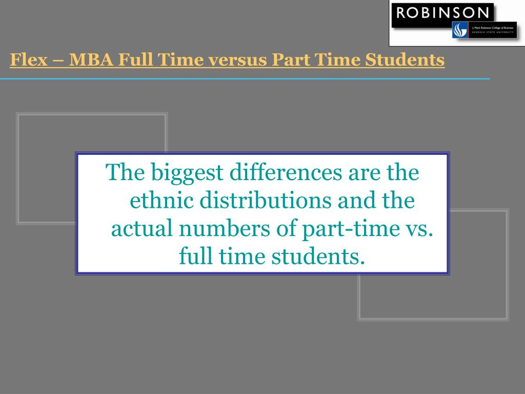 Flex – MBA Full Time versus Part Time Students