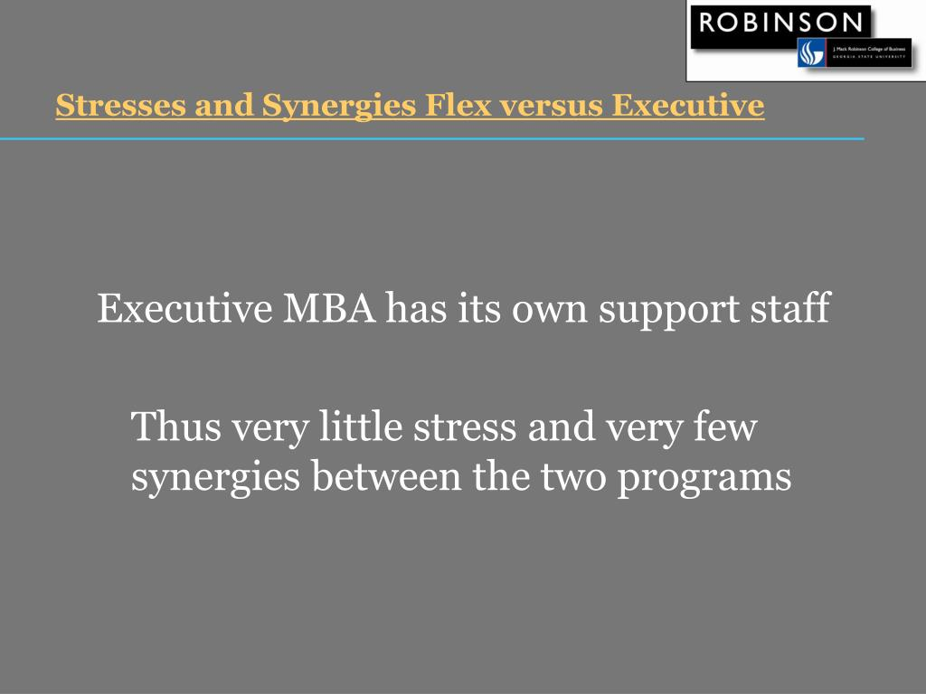 Stresses and Synergies Flex versus Executive
