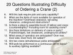 20 questions illustrating difficulty of ordering a crane 2