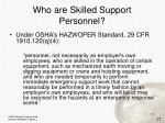 who are skilled support personnel