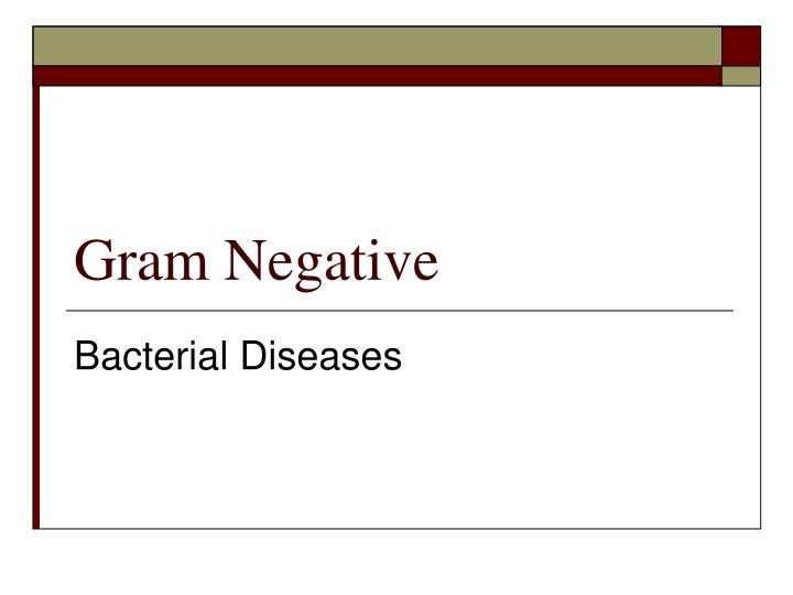 Gram negative