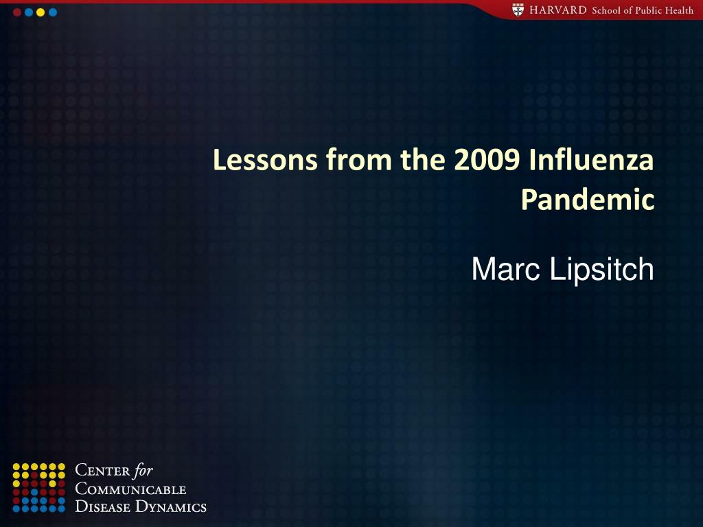 lessons from the 2009 influenza pandemic l.