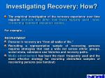 investigating recovery how