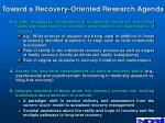 toward a recovery oriented research agenda72