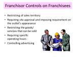 franchisor controls on franchisees