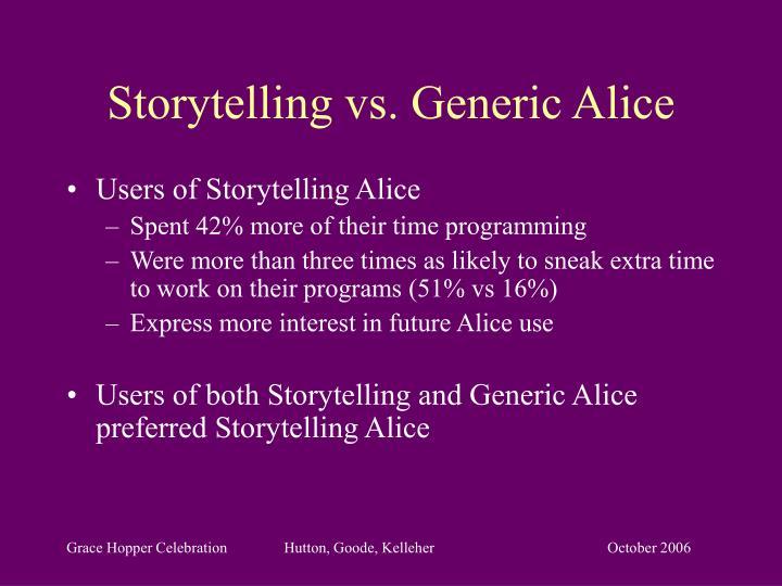 Storytelling vs. Generic Alice