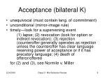 acceptance bilateral k