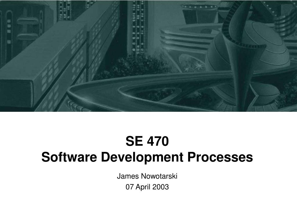 se 470 software development processes l.