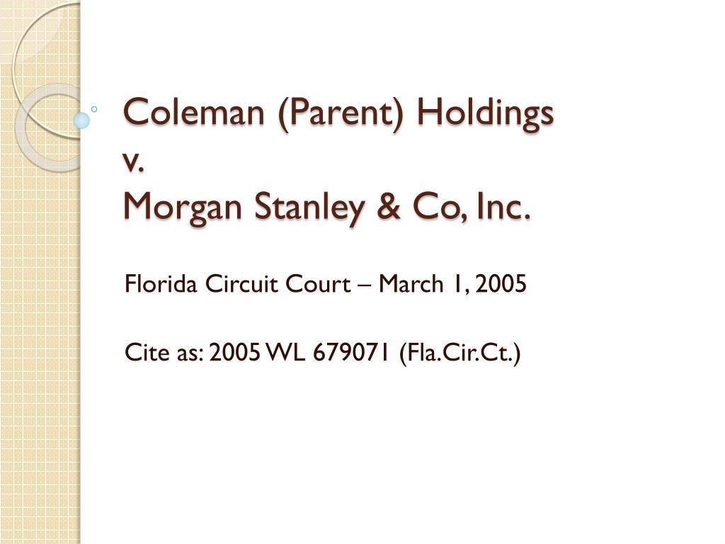 coleman parent holdings v morgan stanley co inc l.