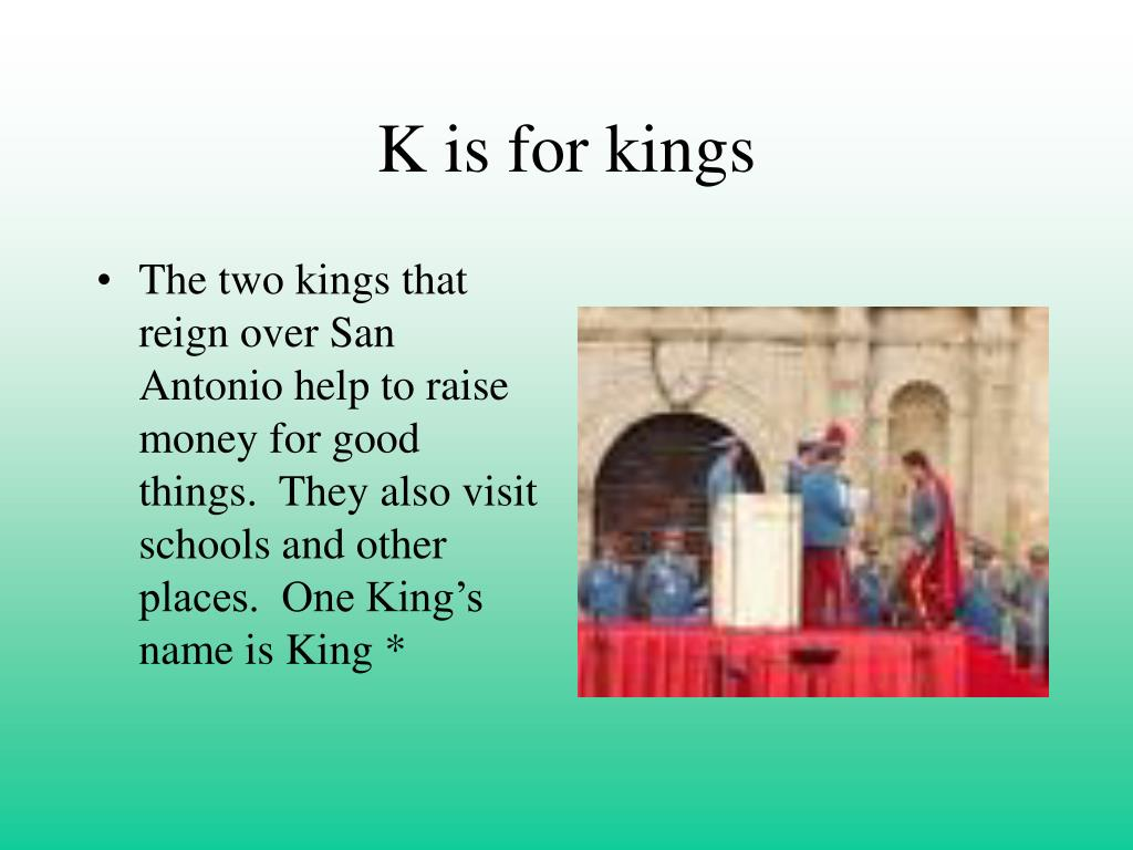 K is for kings
