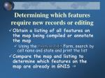 determining which features require new records or editing