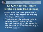 ex 8 new record feature located on more than one map