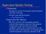 equivalent quality testing