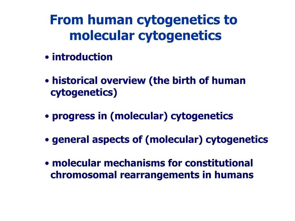 From human cytogenetics to