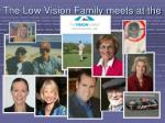 the low vision family meets at the