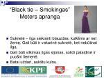 black tie smokingas moters apranga