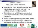 coctail dress aprangos kodas moteriai