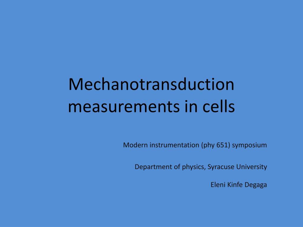 mechanotransduction measurements in cells l.