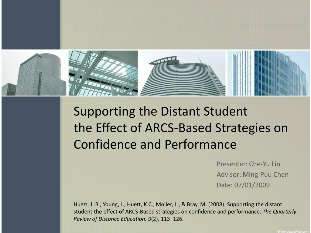 supporting the distant student the effect of arcs based strategies on confidence and performance l.