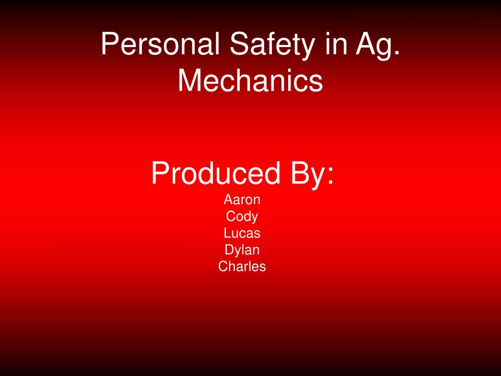 personal safety in ag mechanics l.