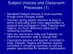 subject choices and classroom processes 1