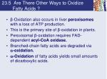 23 5 are there other ways to oxidize fatty acids