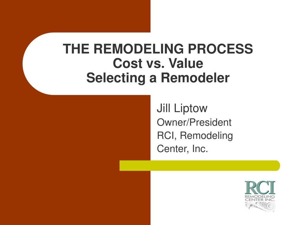 the remodeling process cost vs value selecting a remodeler l.