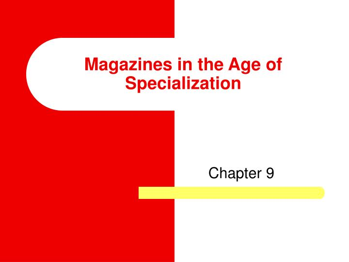 magazines in the age of specialization n.