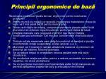principii ergonomice de baz