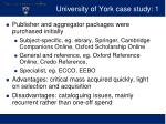university of york case study 1
