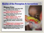 reality of the perception accusations