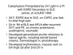 calciphylaxis precipitated by uv light in a pt with esrd secondary to sle james et al ajkd 1998