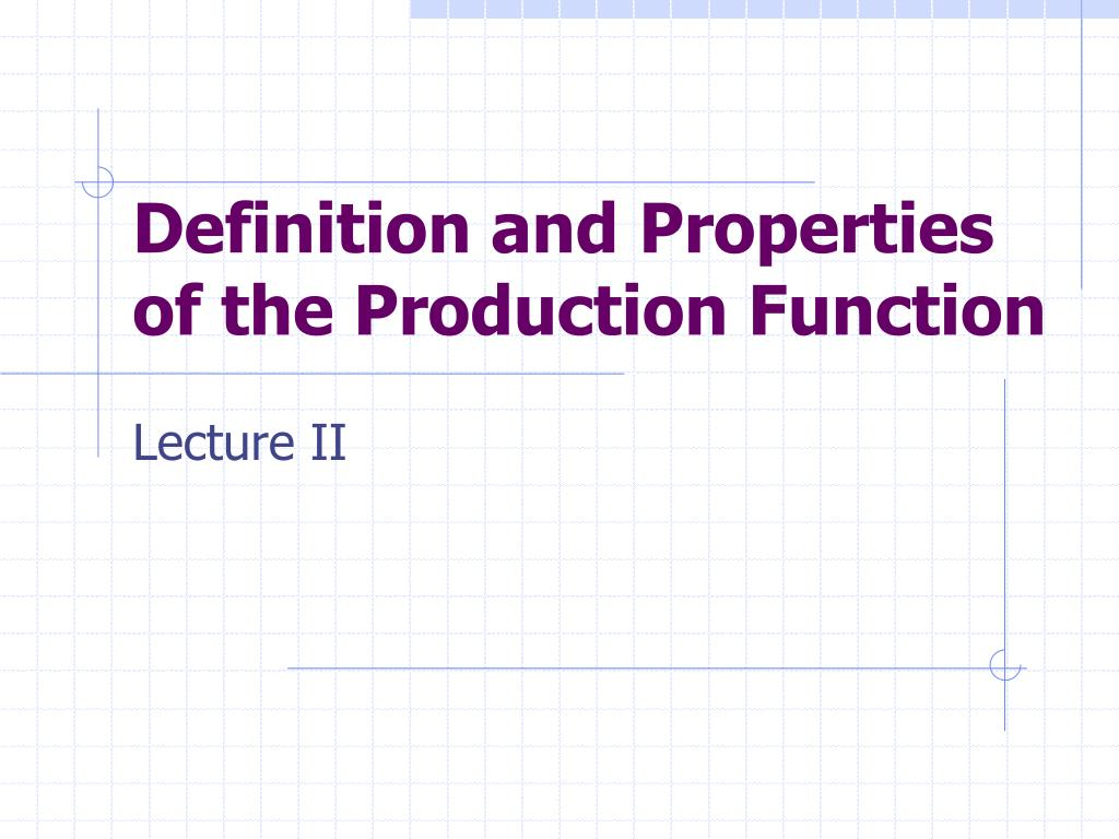 definition and properties of the production function l.
