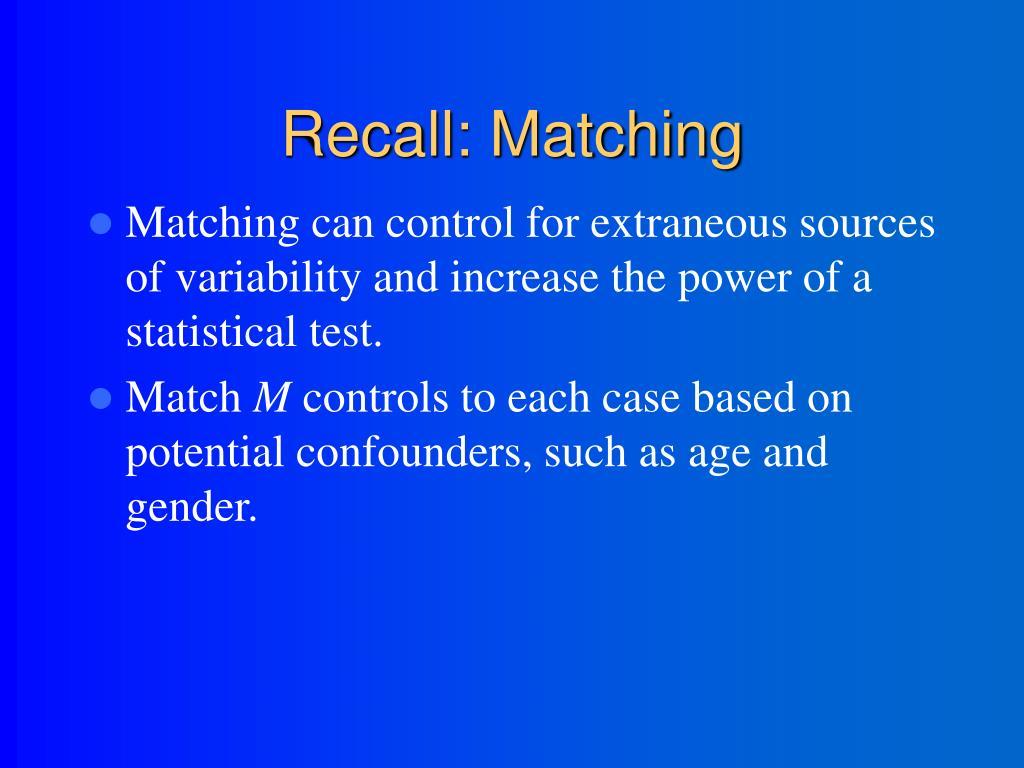 Recall: Matching