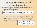 use approximation of growth accounting function
