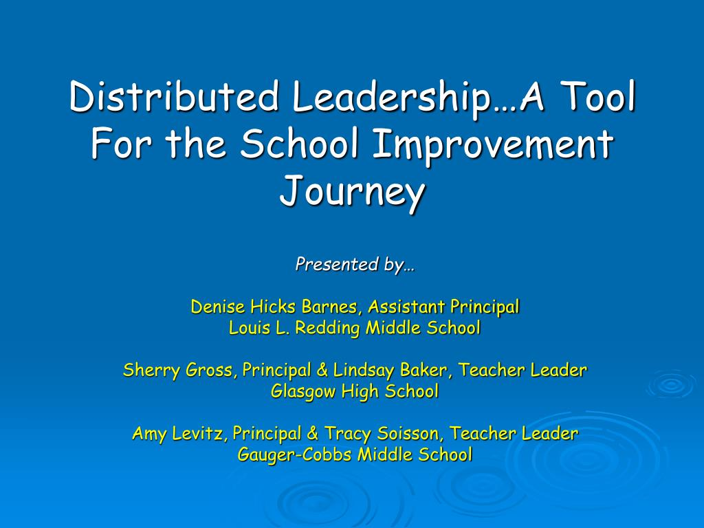 distributed leadership a tool for the school improvement journey l.