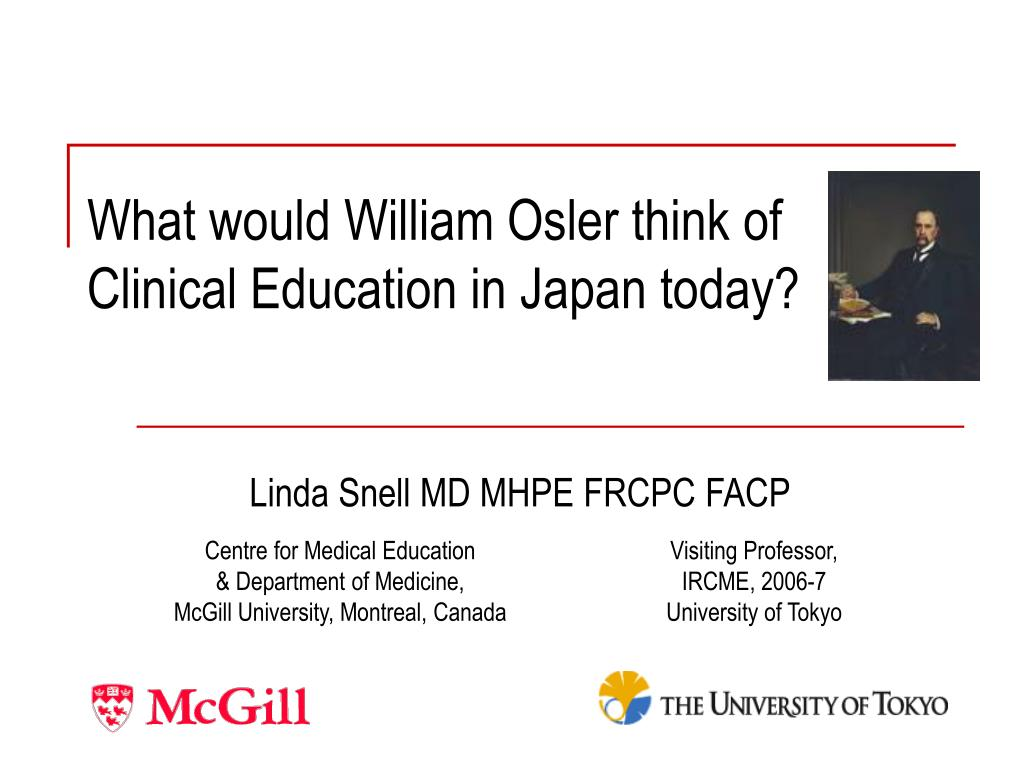 what would william osler think of clinical education in japan today l.