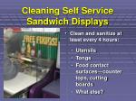 cleaning self service sandwich displays