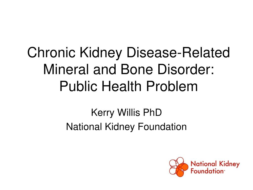 chronic kidney disease related mineral and bone disorder public health problem l.
